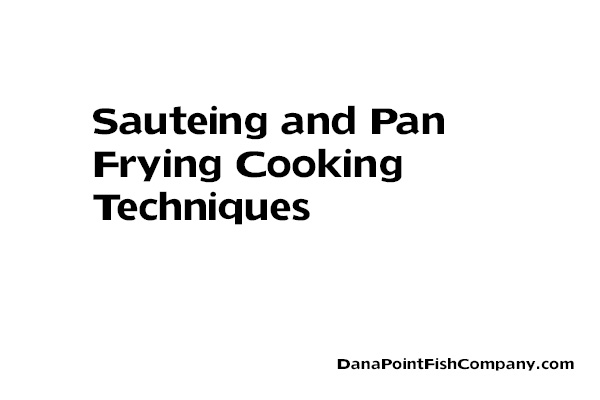 Sauteing and Pan Frying Cooking Techniques