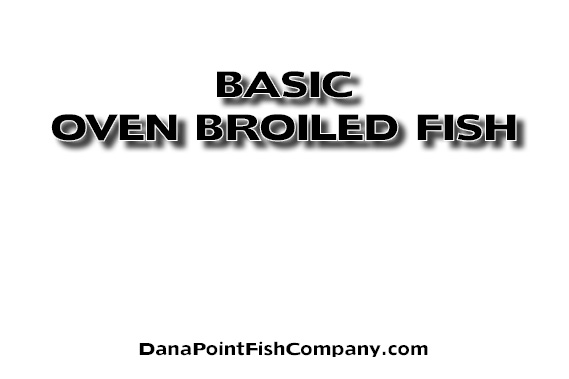 Basic Procedure for Oven Broiling Fish