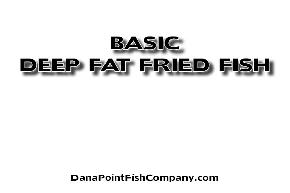 Basic Procedure for Deep Fat Frying Fish Fillets and Seafood
