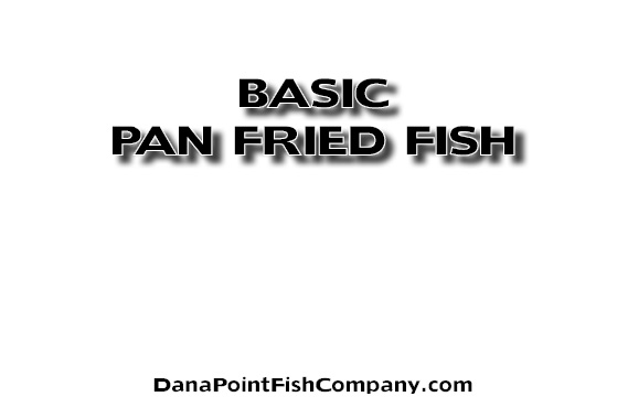 Basic Procedure for Pan Fried Fish