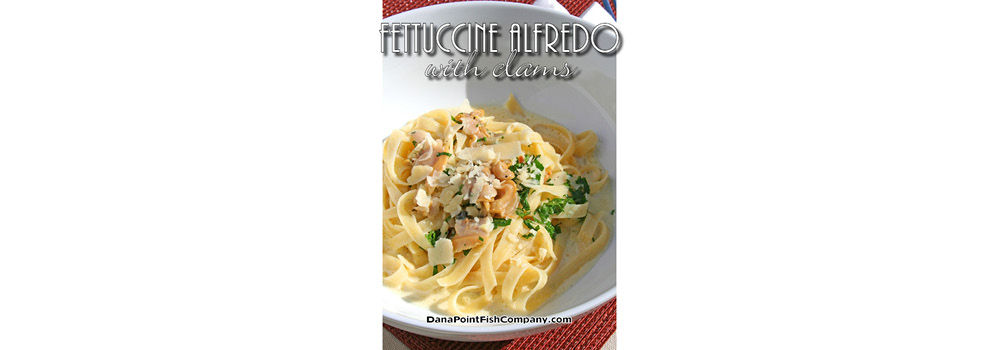 Fettuccine Alfredo with Clams
