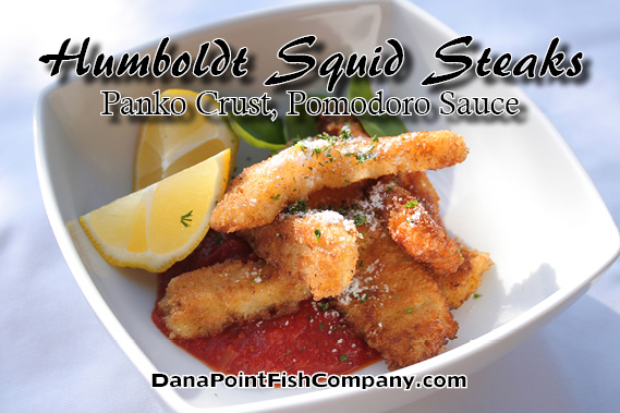 Dana Point Fish Company | Humboldt Squid Steaks with Panko Crust and Pomodoro Sauce