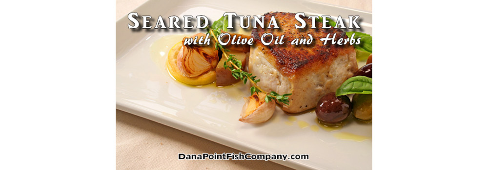 Seared Tuna Steak with Olive Oil and Herbs